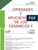 Propiedades y Aplicaciones de Los Cerámicos y Polímeros