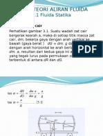 Bab 4-1 Teori Aliran Fluida-Fluida Statik.pptx