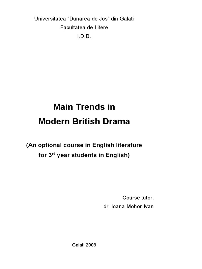 trends of modern english drama Chief literary trends of modern novel may be summarized in following ways, (1) a prominent feature of the modern english novel is its immense variety and complexity novels are being written practically on all possible themes and subjects.