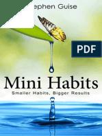 Mini Habits_ Smaller Habits, Bigger Results - Stephen Guise
