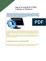 Como Configurar La Consola de CMD o Símbolo Del Sistema en Windows