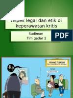 Aspek Legal Dan Etik Di Keperawatan Kritis