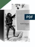 Carbonell, E., 2011, Homínidos, las primeras ocupaciones de los continentes