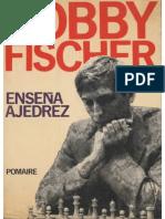 Bobby Fischer Enseña Ajedrez - Bobby Fischer