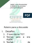 ocomputadorcomoferramentanoprocessodeensinoeaprendizagem-130718160401-phpapp01