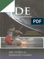 Ide e Fazei Discípulos - Abe Huber & Ivanildo Gomes