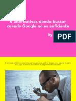 6 Alternativas Donde Buscar Cuando Google No Es