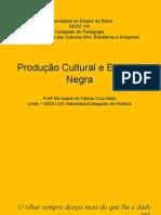 Produção cultural e estética negra