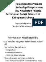 Pengaruh Pelatihan dan Promosi Kesehatan terhadap Pengetahuan dan Perilaku Kesehatan Pekerja Perempuan Pabrik Garmen di Kabupaten Subang