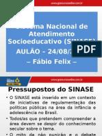 Aulao Sinase Fabio Felix