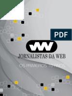 Jornalistas da Web - Os Primeiros 10 Anos