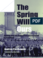 Andrzej Paczkowski, Jane Cave-The Spring Will Be Ours_ Poland and the Poles From Occupation to Freedom (2003)