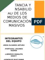 Importancia y Responsabilidad de Los Medios de Comunicación
