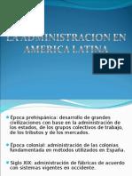 Admnistracion Antigua en América Latina