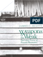 Weapons of the Weak Everyday Forms of Peasant Resistance, James C. Scott.