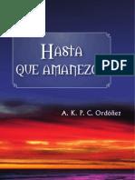 Hasta que amanezca - novela de A. K. P. C. Ordóñez