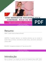"""Uma Narrativa Rocambolesca Chamada """"Rola ou Enrola?"""" - João Paulo Hergesel"""