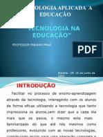 Aula de Tecnologia Aplicada a Educação