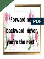 Forward Never Backward Never
