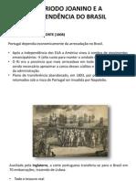 [AULA] Período Joanino, Independência Do Brasil e Regencias
