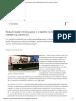 Reduzir Idade Mínima Para o Trabalho No Brasil Seria Um Retrocesso, Alerta OIT