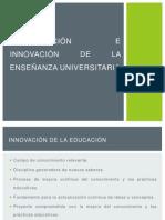 Investigación e Innovación de La Enseñanza Universitaria