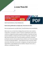 Entrevista Com Tom Zé — Www.carosamigos.com
