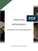 A Discourse on Degeneracy