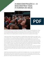 TEOLOGIA DA DESCONSTRUÇÃO 4 – O DEUS QUE DESCONSTRÓI TODA EXPECTATIVA HUMANA DE DEUS!