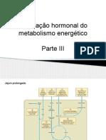 Aula 6- Regulação Hormonal Do Metabolismo Energético-parte III