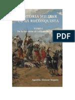Agustín Alcazar Segura - Historia Militar de La Reconquista, Tomo I