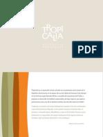 Reporte de Sostenibilidad Tropicalia (Sustainability Report) - 2011