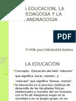 La Educacion, La Pedagogia y La Andragogia