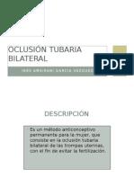 Oclusion Tubaria Bilateral.