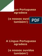 A Língua Portuguesa agradece
