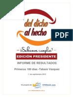 El cumplimiento de las promesas de Tabaré Vázquez.