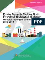 Produk Domestik Regional Bruto Provinsi Sulawesi Selatan Menurut Lapangan Usaha 2010 2014