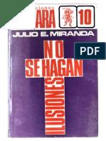 No Se Hagan Ilusiones - Julio E. Miranda