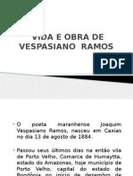VIDA E OBRA DE VESPASIANO RAMOS E WYBSON CARVALHO.pptx