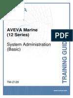 TM-2120 AVEVA Marine (12 Series) System Administration Basic Rev 5.0