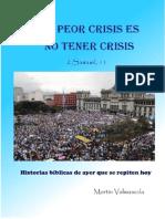 La Peor Crisis Es No Tener Crisis