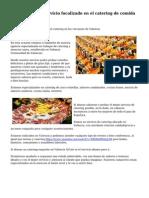 Buen negocio y servicio focalizado en el catering de comida por Valencia