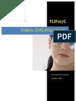 TLIF107C - Follow OHS Procedures - Learner Guide