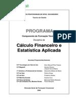 Cálculo Financeiro Estatística Aplicada