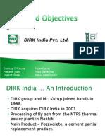 Dirk India Ltd. Goals & Objectves