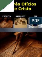 Os TRês oficios de Cristo.pptx