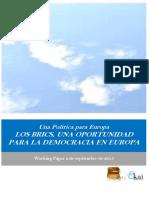 Una Politica para Europa. LOS BRICS UNA OPORTUNIDAD PARA LA DEMOCRACIA EN EUROPA