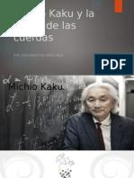 Michio Kaku y La Teoría de Las Cuerdas