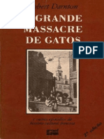 O Grande Massacre de Gatos e Outros Episc3b3dios Da Histc3b3ria Cultural Francesa Robert Darnton