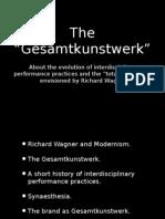 6 the Gesamtkunstwerk